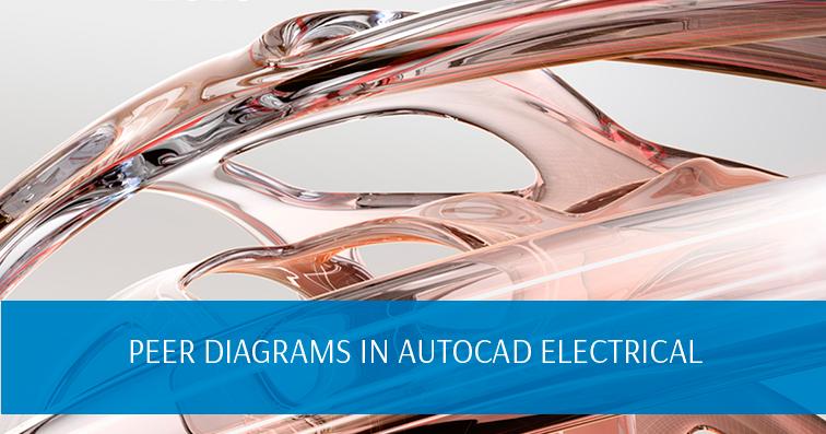 Peer Diagrams in AutoCAD Electrical webcast