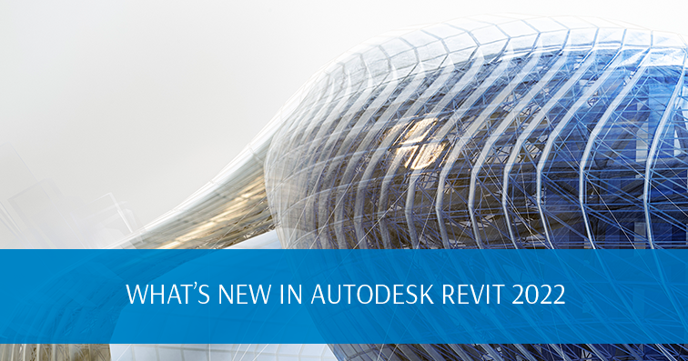 What's New in Autodesk Revit 2022