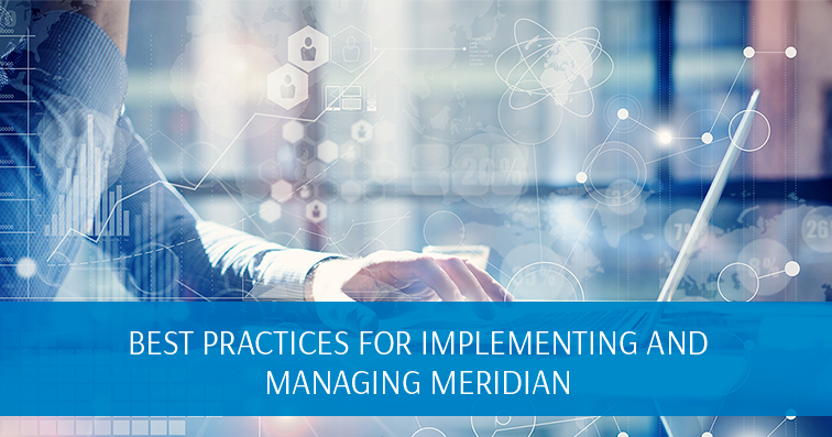 Best Practices for Implementing and Managing Meridian
